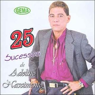 25 Sucessos de Adelino Nascimento