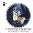 O Sucesso e o Astro Agnaldo Timóteo