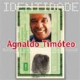 Série Identidade: Agnaldo Timóteo