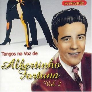 Tangos na Voz de Albertinho Fortuna - Vol.2