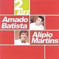 2 Ases - Amado Batista & Alípio Martins