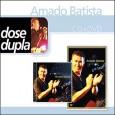 Dose Dupla: Amado Batista CD + DVD