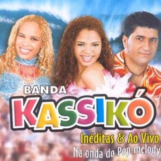 Resultado de imagem para Banda Kassikó - Inéditas e Ao Vivo