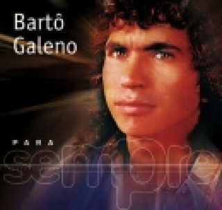Para Sempre: Bart� Galeno
