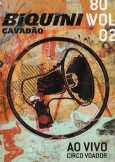 Biquini Cavadão - 80 Vol. 2 - Ao Vivo no Circo Voador