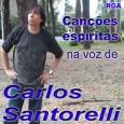 Canções espíritas na voz de Carlos Santorelli