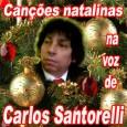 Canções Natalinas na voz de Carlos Santorelli