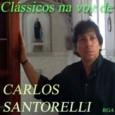Clássicos Na Voz de Carlos Santorelli
