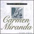 Edição Limitada: Carmem Miranda