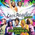 Casi Ángeles En Vivo – Teatro Gran Rex 2009