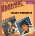 Dose Dupla: Cezar e Paulinho