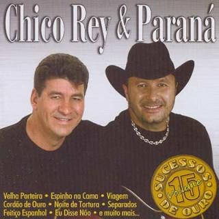 Chico Rey & Paran� - Vol. 15: Sucessos de Ouro