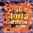 Fogo E Glória em Curitiba