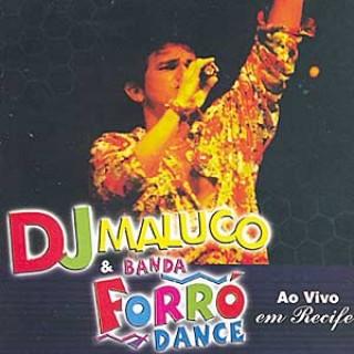 Dj Maluco & Banda Forr� Dance: ao Vivo em Recife