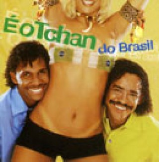 � o Tchan do Brasil