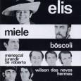 Elis, Miele & B�scoli