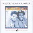 Coleção Eldorado: Elizeth Cardoso & Ataulfo Jr.