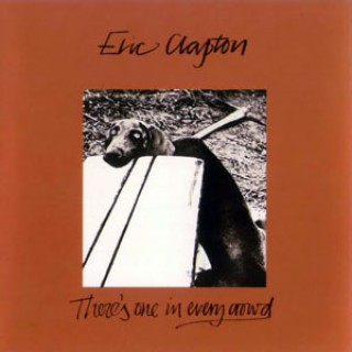 There S One In Every Crowd Eric Clapton Discografia