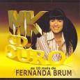 MK CD Ouro: As 10 Mais de Fernanda Brum
