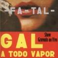 Fa-Tal - Gal a Todo Vapor