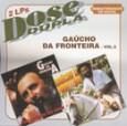 Dose Dupla: Gaúcho da Fronteira - Vol. 3