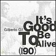 To Be Good Is to Be Alive: Anos 90