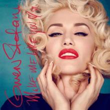 Make Me Like You - Gwen Stefani