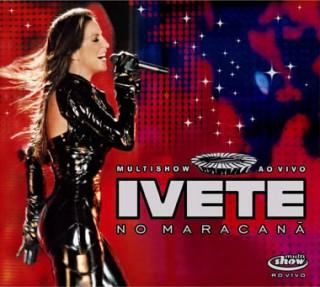 Ivete: ao vivo no Maracan�