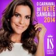 O Carnaval de Ivete Sangalo 2014