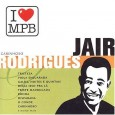 I Love MPB: Jair Rodrigues