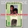 Série Identidade: João Mineiro & Marciano