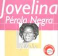 Coleção Pérolas - Jovelina Pérola Negra