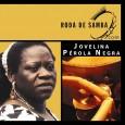 Roda de Samba com: Jovelina P�rola Negra