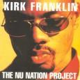 kirk franklin the nu nation project Kirk franklin - revolution (tradução) (música para ouvir e letra da música com legenda em português)  the nu nation project álbum comente 300 caracteres.