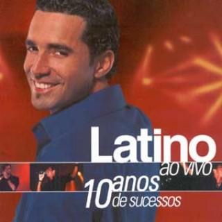 Latino Ao Vivo - 10 Anos De Sucessos