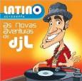 Latino Apresenta as Novas Aventuras de DJ L
