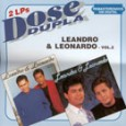 Dose Dupla: Leandro e Leonardo - Vol. 2