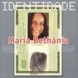 S�rie Identidade: Maria Beth�nia