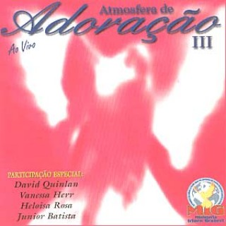 Atmosfera de Adora��o - Vol 3 - Ao Vivo 2003