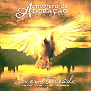 Atmosfera de Adoração: Tú és Adorado - Vol. 4