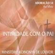 Intimidade Com O Pai - Adoração 14 - Ao Vivo