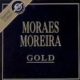 Série Gold: Moraes Moreira