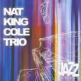 Jazz Forever: Nat King Cole Trio