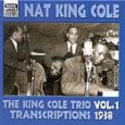 The King Cole Trio Transcriptions 1938 - Vol. 1