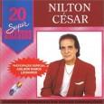20 Supersucessos - Nilton Cesar