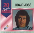 20 Supersucessos - Odair Jos
