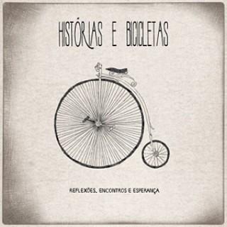 Hist�rias e Bicicletas (Reflex�es, Encontros e Esperan�a)