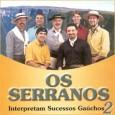 Os Serranos Interpretam Sucessos Gaúchos 2