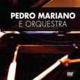 PEDRO MARIANO E ORQUESTRA - DVD
