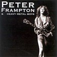 Peter Frampton & Heavy Metal Boyes